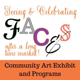 Seeing and Celebrating Faces – art show and programs