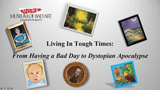 Bad Art for Living in Tough Times, Sunday, Feb. 21
