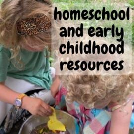Homeschool and early childhood resources